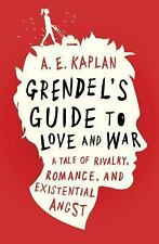 Grendel's Guide to Love and War by A. E. Kaplan (2017, Hardcover)