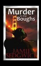 Murder in the Boughs : Hank Mossberg, Private Ogre Book 1 by Jamie Sedgwick...