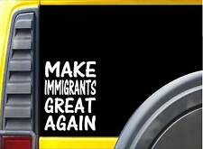 "Make Immigrants Great Again L204 8"" vinyl sticker Hillary decal"