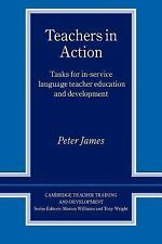 Cambridge Teacher Training and Development: Teachers in Action : Tasks for...