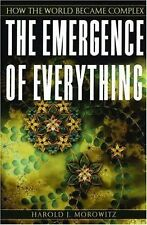 The Emergence of Everything: How the World Became Complex Morowitz, Harold J.