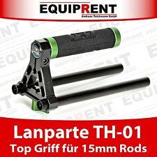 Lanparte th-01 TOP GRIP Rig con 15mm RODS/per Low mode inquadrature (eq499)