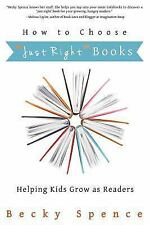 "How to Choose ""Just Right"" Books: Helping Kids Grow as Readers"