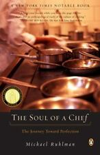 The Soul of a Chef : The Journey Towards Perfection by Michael Ruhlman (2001,...