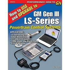 SA255  How to Use and Upgrade to GM Gen III LS-Series Powertrain Control Systems