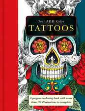 Just Add Color Artistic Expression Tattoos Paperback Adult Coloring Book Series