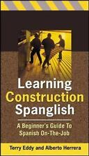 Learning Construction Spanglish: A Beginner's Guide to Spanish On-the-Job, Herre