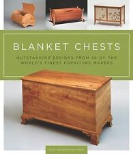 Blanket Chests : Outstanding Designs from 30 of the World's Finest Furniture...
