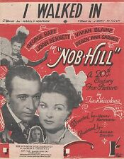 1944 Sheet Music: I Walked In from the film 'Nob Hill': George Raft: Joan Benett