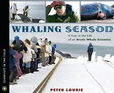 Whaling Season: A Year in the Life of an Arctic Whale Scientist (Scien-ExLibrary