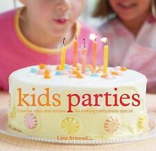 Kids Parties: Creative Ideas And Recipes for Making Celebrations Special,VERYGOO