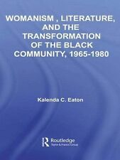 Studies in African American History and Culture Ser.: Womanism, Literature,...