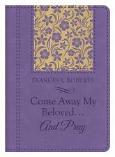 Come Away My Beloved...and Pray, Roberts, Frances J., New