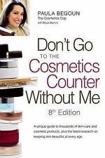 Don't Go to the Cosmetics Counter without Me, Barron, Bryan, Begoun, Paula, Very