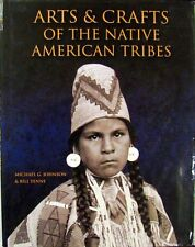 ARTS & CRAFTS OF THE NATIVE AMERICAN TRIBES - MICHAEL G. JOHNSON & BILL YENNE