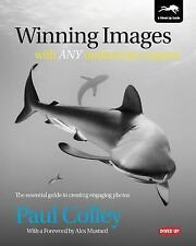 Winning Images with Any Underwater Camera : The Essential Guide to Creating...