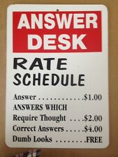 Answer Desk Funny Sign Gift PVC Street Sign bar man cave 8.5 x12