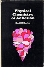 """DAVID H. KAELBLE - """"PHYSICAL CHEMISTRY OF ADHESION""""  - ROCKWELL - 1st HB (1971)"""