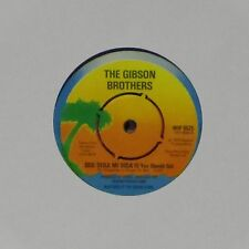 "THE GIBSON BROTHERS 'QUE SERA MI VIDA' UK 7"" SINGLE #3"