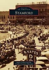 Images of America: Stamford by the Cowboy Country Museum and James Collett...