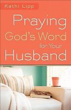 Praying God's Word for Your Husband by Kathi Lipp (2012, Paperback)