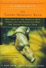 The Tapir's Morning Bath : Solving the Mysteries of the Tropical Rain Forest...