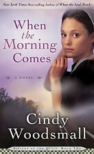 When the Morning Comes: Book 2 in the Sisters of the Quilt Amish Serie-ExLibrary