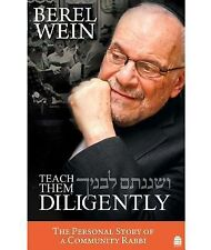 Teach Them Diligently : The Personal Story of a Community Rabbi by Berel Wein...