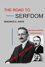 The Road to Serfdom : Illustrated Edition by Friedrich Hayek (2014, Paperback)