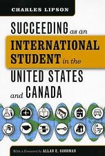 Succeeding As an International Student in the United States and Canada by...