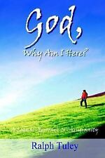 God, Why Am I Here?: A Logical Approach to Christianity