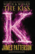 The Kiss (Witch & Wizard) by James Patterson and Jill Dembowski NEW (paperback)