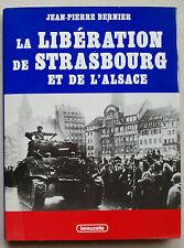La libération de Strasbourg et de l'Alsace J P BERNIER éd Lavauzelle
