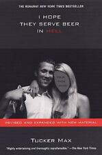 I Hope They Serve Beer in Hell by Tucker Max (2009, Paperback)
