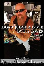 Don't Judge a Book by Its Cover : Giving Back by Steven Pyatte (2005, Paperback)