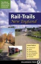 Rail-Trails New England : Connecticut, Maine, Massachusetts, New Hampshire,...