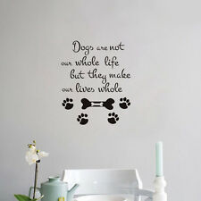 Dogs are not our whole life, but they make Vinyl Wall Art Quote Decal Stickers