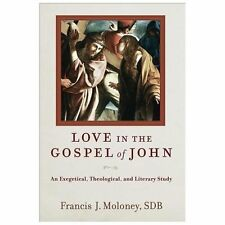 Love in the Gospel of John : An Exegetical, Theological, and Literary Study...