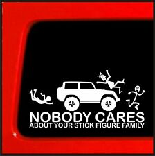 Nobody Cares about your Stick Figure Family Car Window Vinyl Decal Sticker