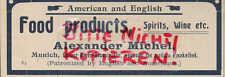 MÜNCHEN, Werbung 1900, Alexander Michel Bier Essen Wein Spirituosen Food Product