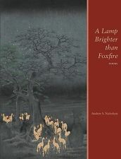 Mountain West Poetry: A Lamp Brighter Than Foxfire by Andrew S. Nicholson...
