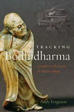 NEW - Tracking Bodhidharma: A Journey to the Heart of Chinese Culture