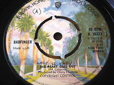 "BADFINGER - LOVE IS EASY   7"" VINYL"