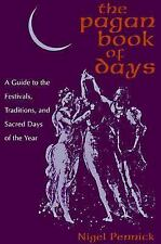 The Pagan Book of Days : Celebrating Festivals and Sacred Days Through the...