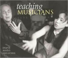 Teaching Musicians: A Photographer's View by Asseo Griliches, Diane