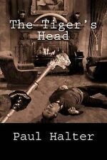 The Tiger's Head by Paul Halter (Paperback / softback, 2013)