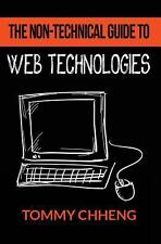 The Non-Technical Guide to Web Technologies by Tommy Chheng (2013, Paperback)
