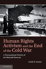 Human Rights in History: Human Rights Activism and the End of the Cold War :...