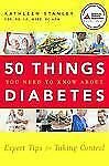 50 Things You Need to Know about Diabetes: Expert Tips for Taking Cont-ExLibrary