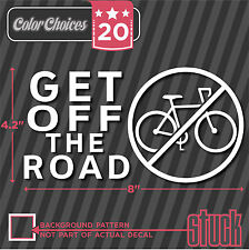 Get Off The Road - Vinyl Decal Sticker ANTI Bike Bicycle funny hate no hipster